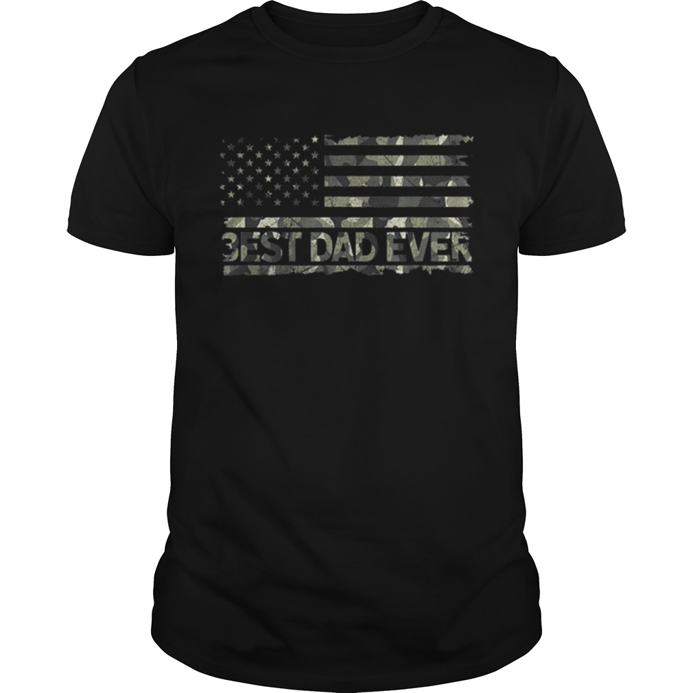 American Flag Camo Best Dad Ever Fathers Day Unisex