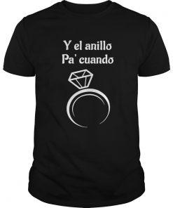 And y el anillo pa cuando ring  Unisex