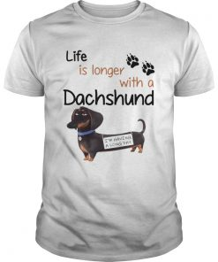 Buddy The Secret Life of Pets Life is longer with a Dachshund  Unisex