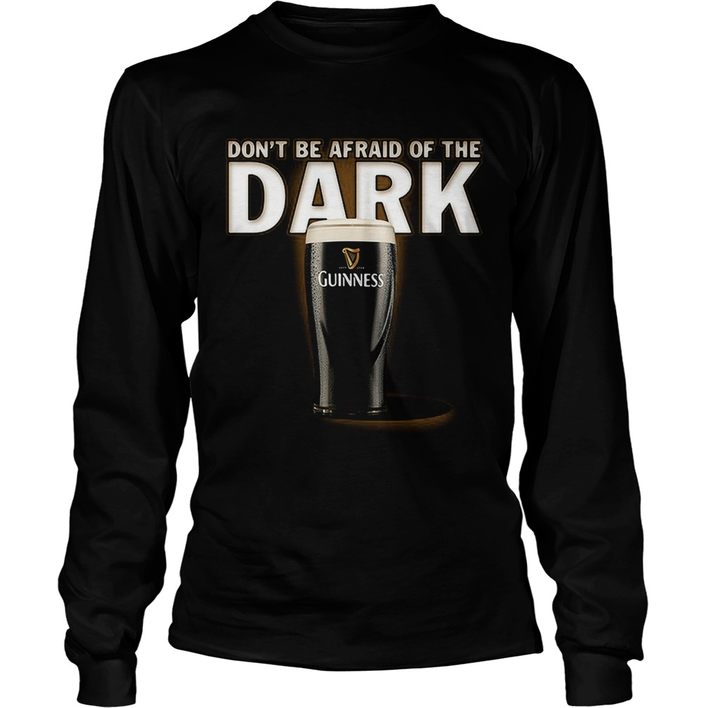 Dont be afraid ofthe dark Guinness LongSleeve
