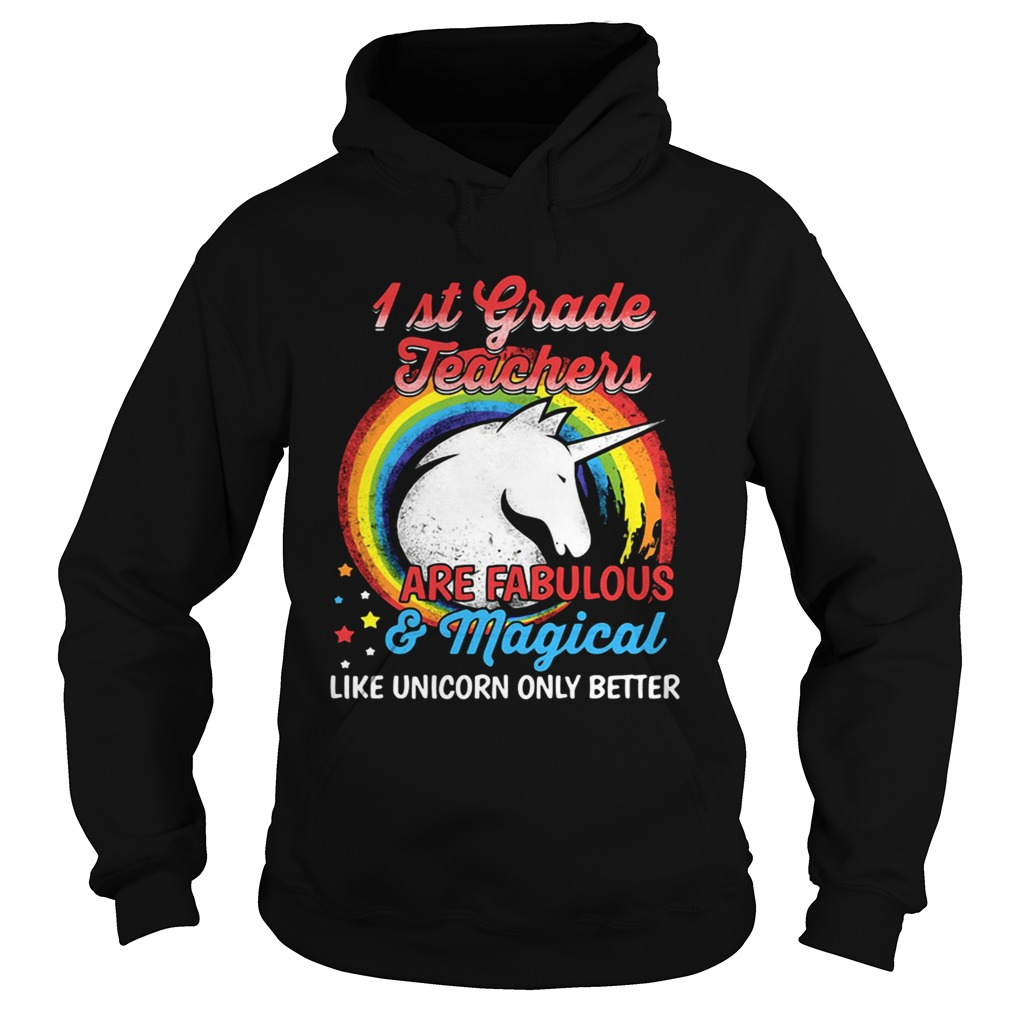 First grade teachers are fabulous and magical like Unicorn only Hoodie