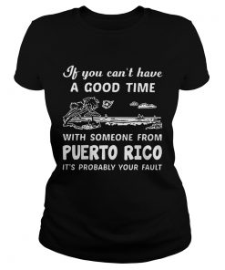 If You Can Not Have A Good Time With Someone From Puerto Rico It Is Probably Your Fault  Classic Ladies