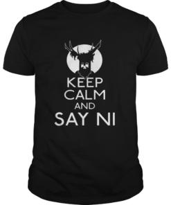 Keep calm and say ni  Unisex