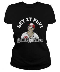 Let It Fly Derek Dietrich TShirt Classic Ladies