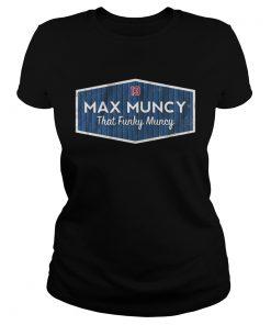 Licensed Max Muncy that funky muncy  Classic Ladies
