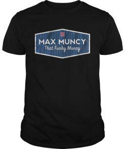 Licensed Max Muncy that funky muncy  Unisex