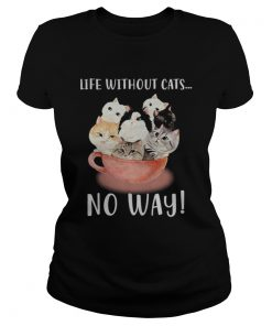 Life without cats no way  Classic Ladies