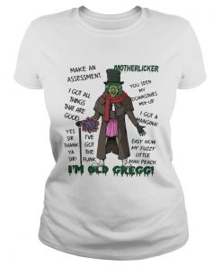Motherlicker Im old Gregg Make Assessment I Got All Thing  Classic Ladies