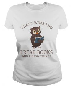 Owl thats what I do I read books and I know things  Classic Ladies