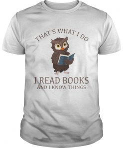 Owl thats what I do I read books and I know things  Unisex