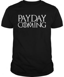 Payday is coming  Unisex