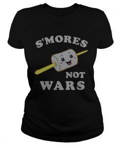 Smores not wars  Classic Ladies