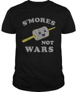 Smores not wars  Unisex