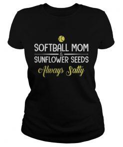 Softball MomSunflower Seeds Always Salty  Classic Ladies