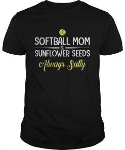 Softball MomSunflower Seeds Always Salty  Unisex