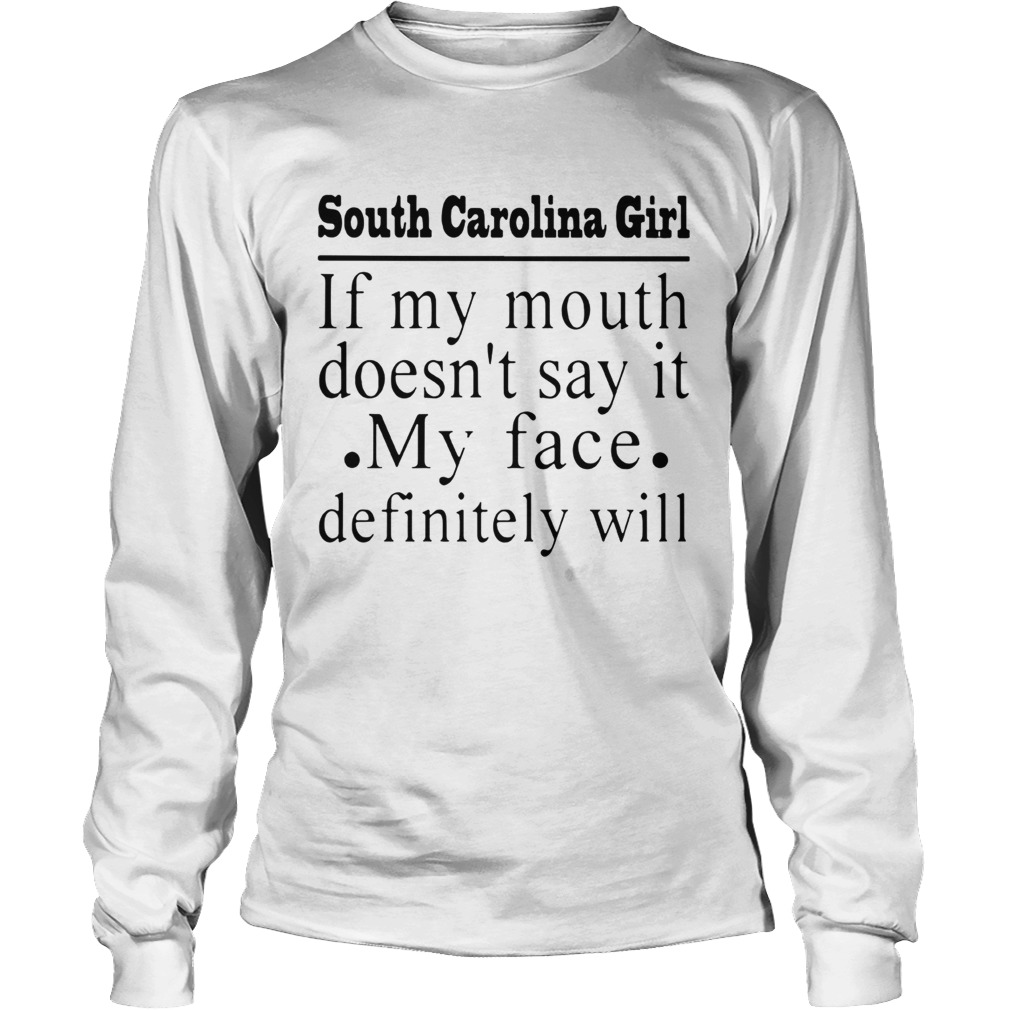South Carolina Girl IF My Mouth Doesnt SAY IT My FACE Definitely Will