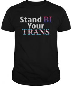 Stand Bi Your Trans LGBT Pride 2019  Unisex