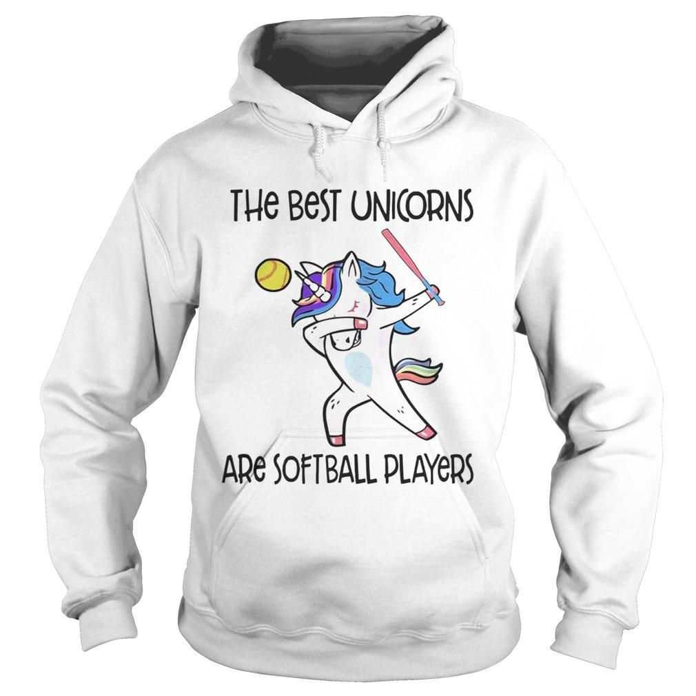 The best unicorns are softball players TShirt Hoodie