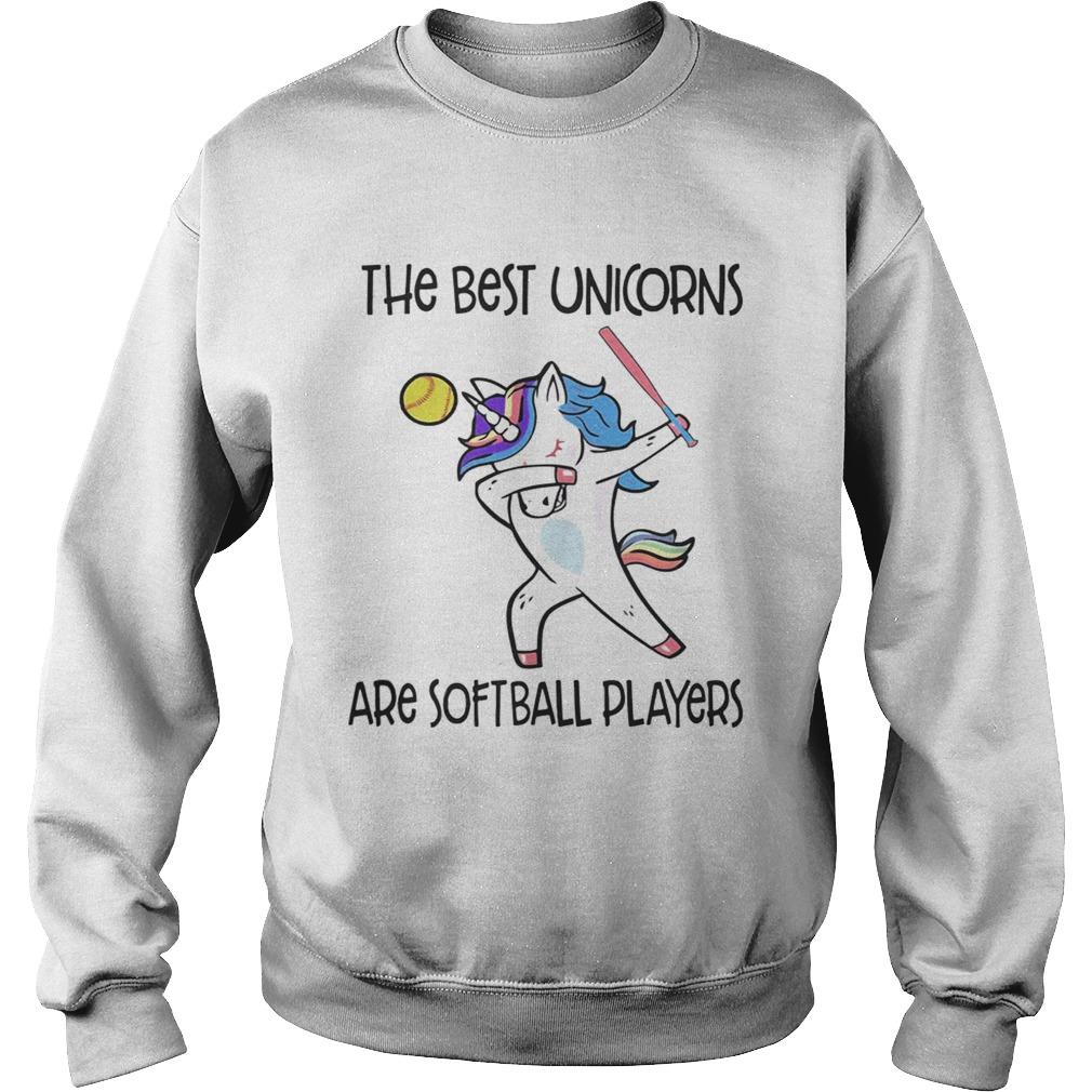 The best unicorns are softball players TShirt Sweatshirt