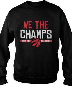 Toronto Raptors Championship we the champs  Sweatshirt