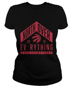 Toronto Raptors north over everything NBA champions 2019  Classic Ladies