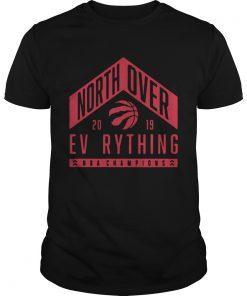 Toronto Raptors north over everything NBA champions 2019  Unisex