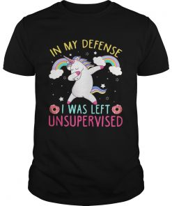 Unicorn in my defense I was left unsupervised dunkin donuts  Unisex