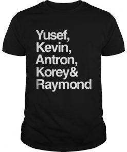 Yusef Kevin Antron Korey and Raymond  Unisex