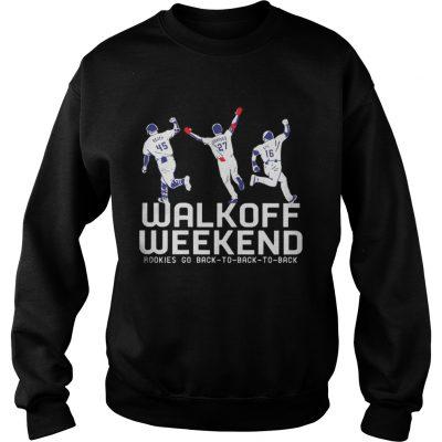 Walk Off Weekend Rookies Go Back To Back To Back sweatshirt