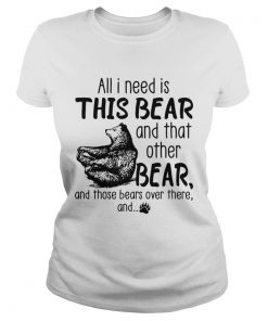 All I need is this bear and that other bear and those bears over there and  Classic Ladies