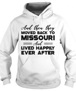 And then they moved back to Missouri and lived happily ever after Hoodie