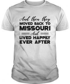 And then they moved back to Missouri and lived happily ever after Unisex