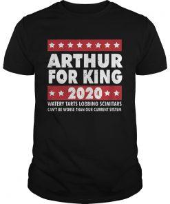 Arthur for King 2020 watery tarts lobbing scimitars  Unisex