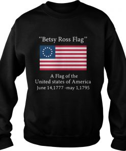 Betsy Ross flag a flag ofthe United States of America  Sweatshirt