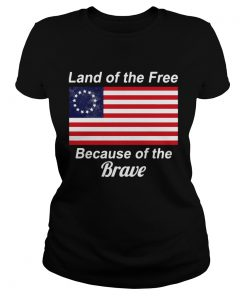 Betsy Ross flag land of the free because of the brave  Classic Ladies
