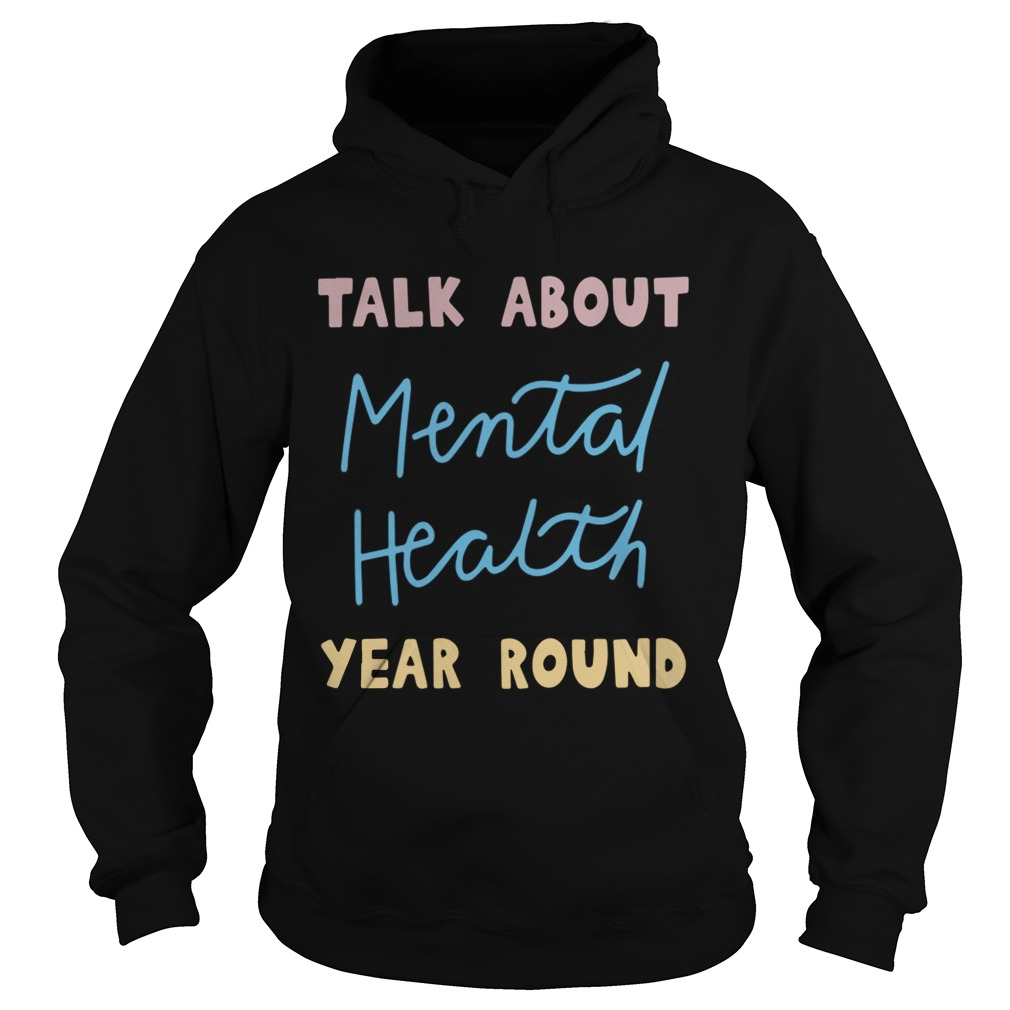 Buddy Project Talk About Mental Health Year Round Shirt Hoodie