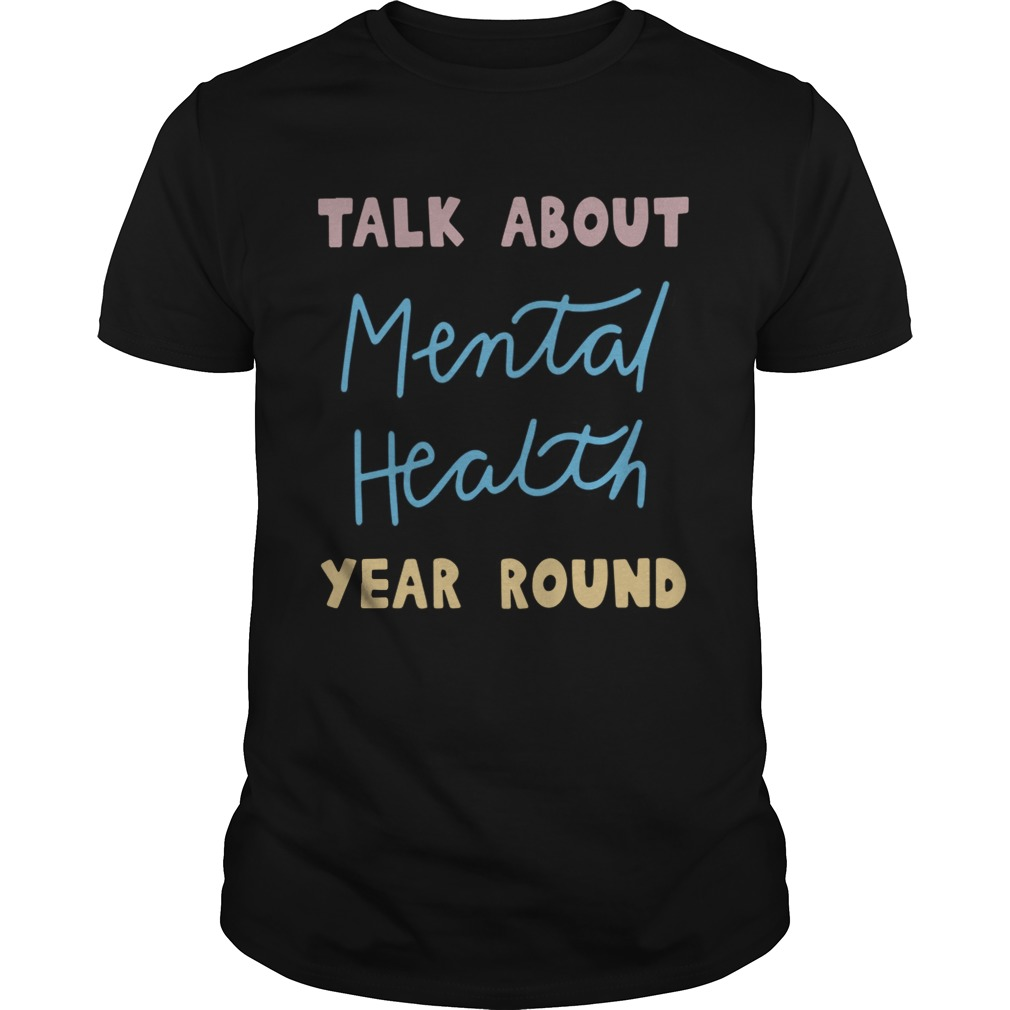 Buddy Project Talk About Mental Health Year Round Shirt Unisex
