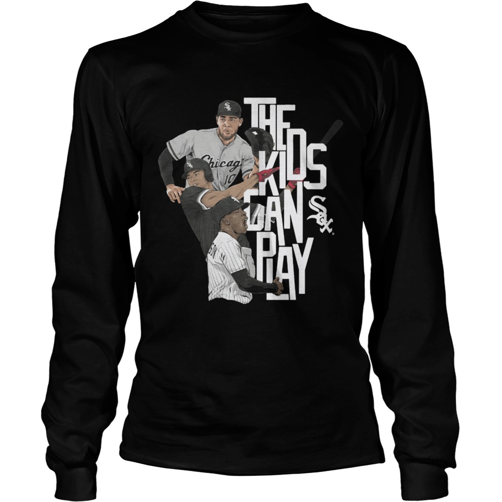 Chicago the kids can sox play LongSleeve
