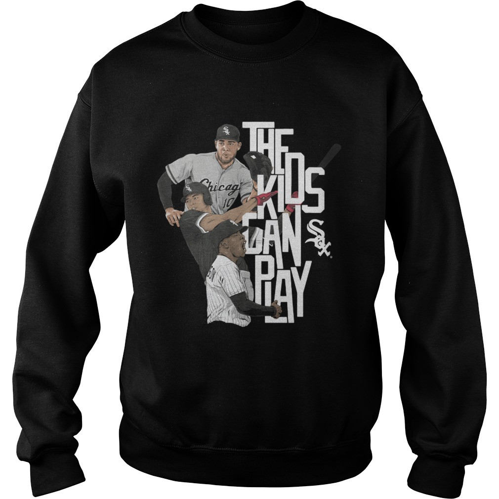 Chicago the kids can sox play Sweatshirt