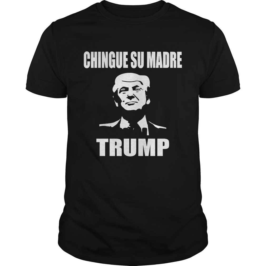Chingue su madre Trump Unisex
