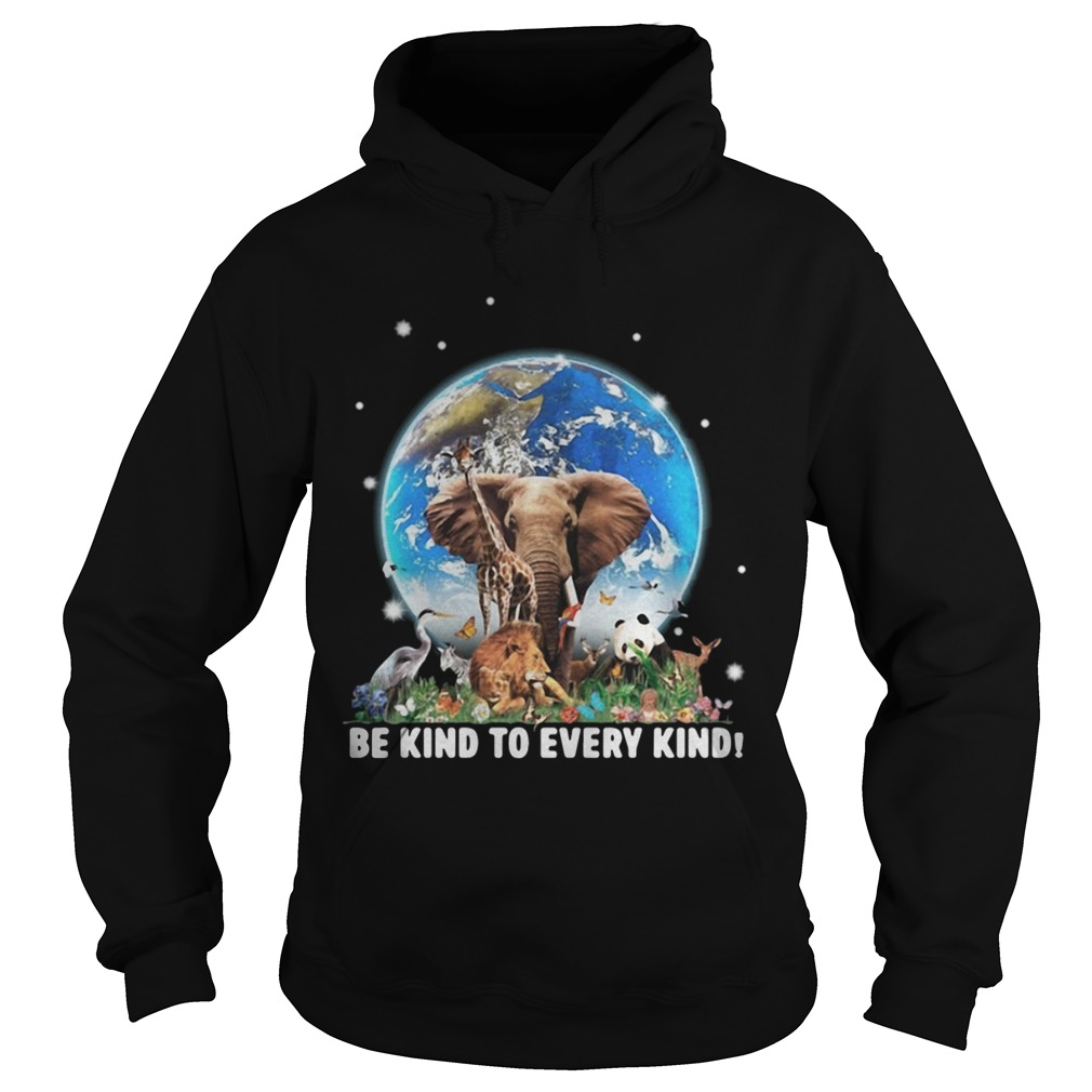 Elephant and other animals in the world be kind to every kind Hoodie