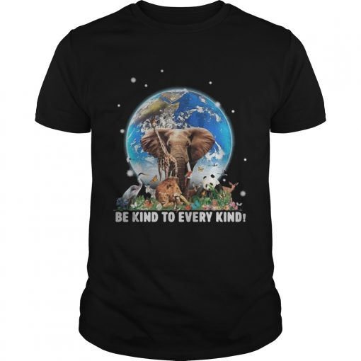 Elephant and other animals in the world be kind to every kind  Unisex