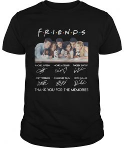 Friends characters signature thank you for the memories  Unisex