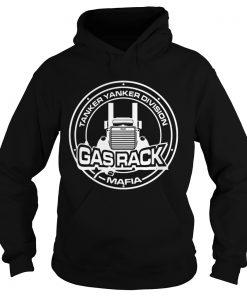 Fuel Trucking Tanker yanker division Gas rack Mafia  Hoodie