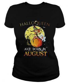 Halloqueen are born in August  Classic Ladies