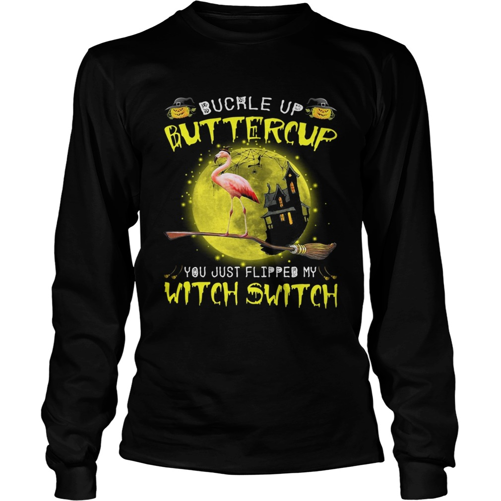 Halloween Flamingo buckle up buttercup you justflipped my witch LongSleeve