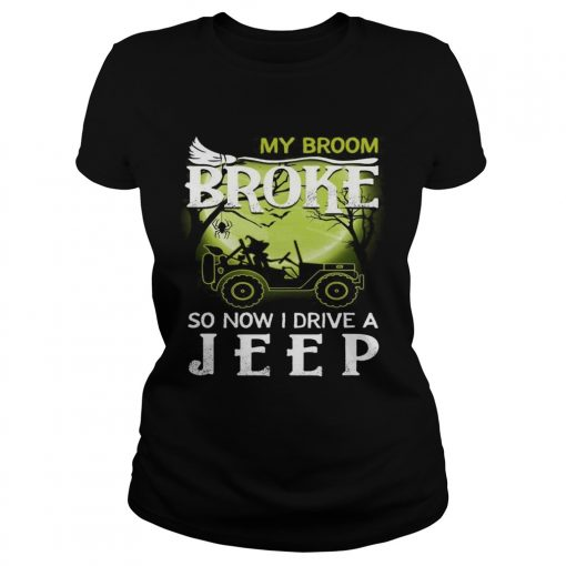 Halloween my broom broke so now I drive a jeep  Classic Ladies