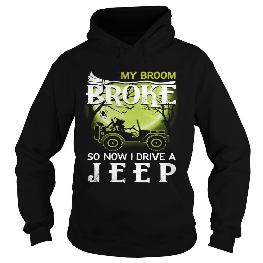 Halloween my broom broke so now I drive a jeep Hoodie