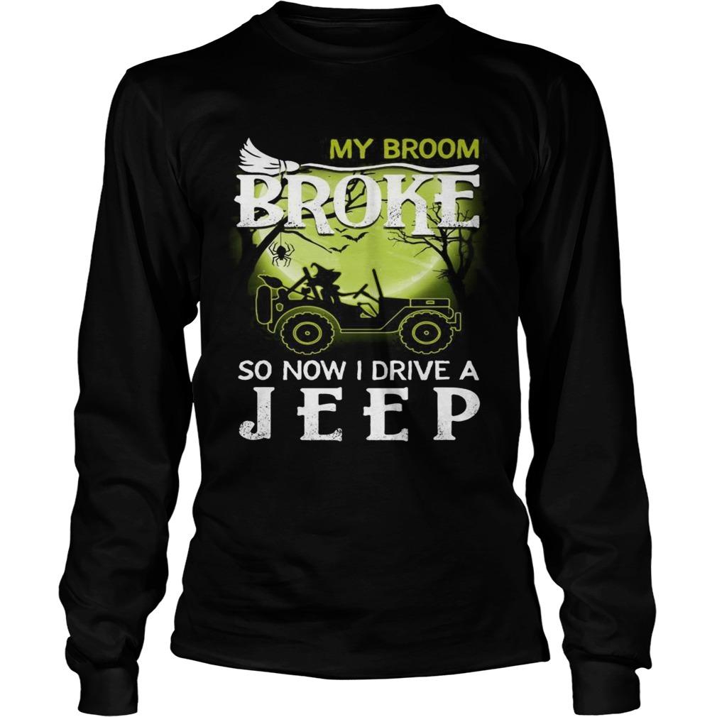 Halloween my broom broke so now I drive a jeep LongSleeve