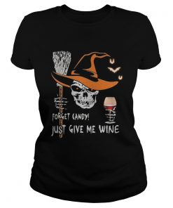 Halloween skull forget candy just give me wine  Classic Ladies